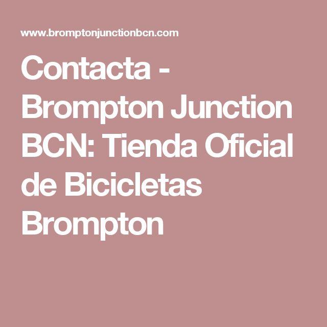 Contacta - Brompton Junction BCN: Tienda Oficial de Bicicletas Brompton