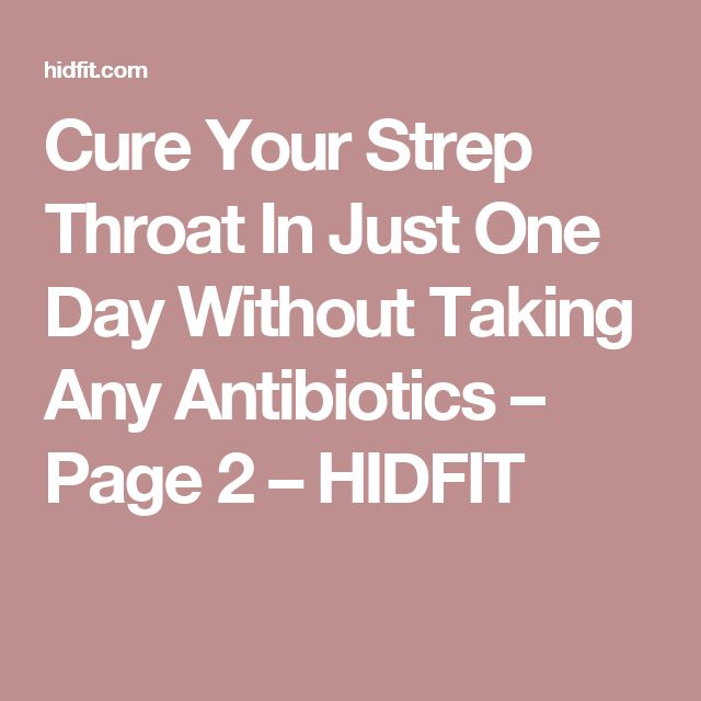 Cure Your Strep Throat In Just One Day Without Taking Any Antibiotics – Page 2 – HIDFIT
