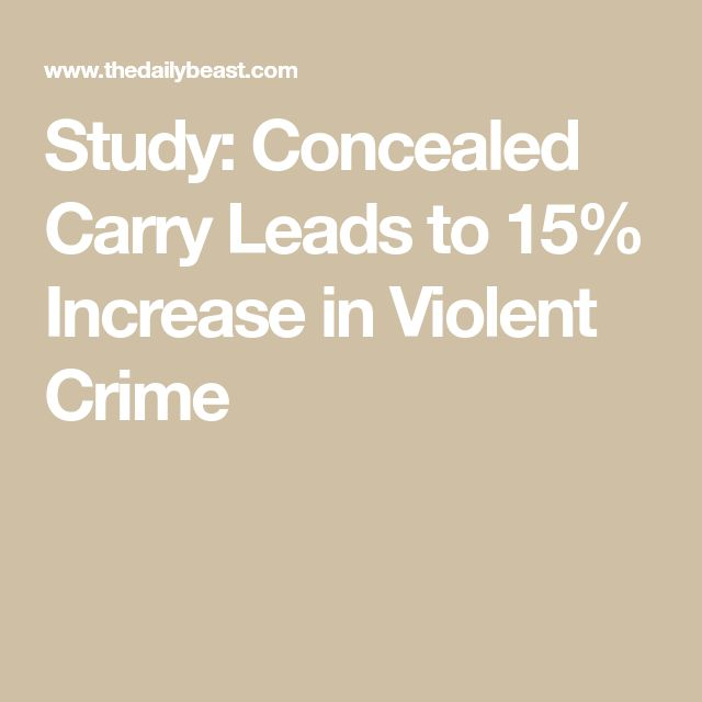 Study: Concealed Carry Leads to 15% Increase in Violent Crime