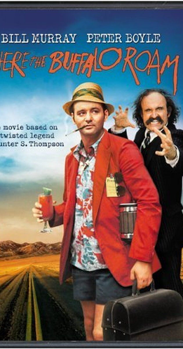 Directed by Art Linson.  With Peter Boyle, Bill Murray, Bruno Kirby, Rene Auberjonois. Semi-biographical film based on the experiences of gonzo journalist Hunter S. Thompson.