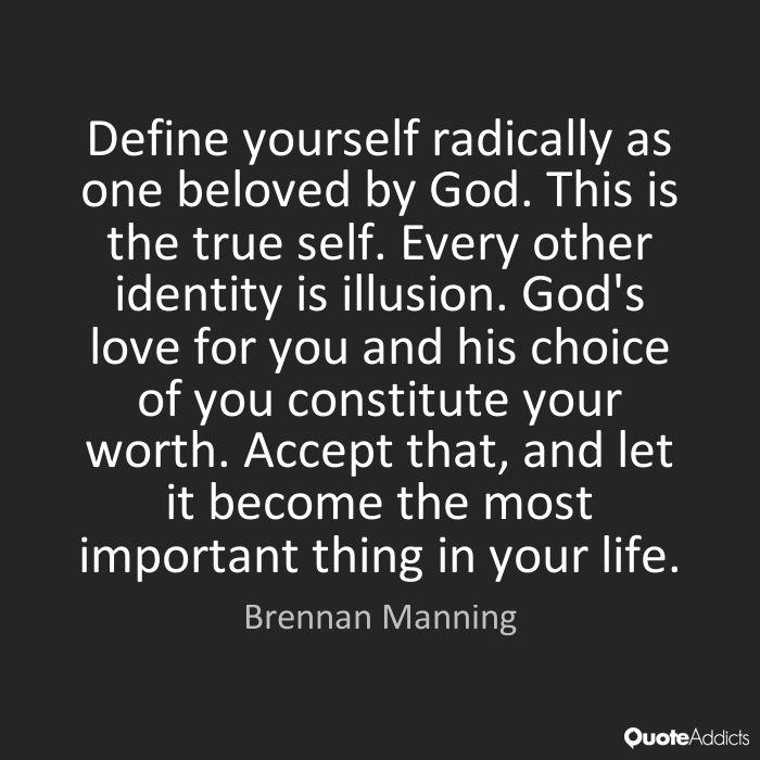 Define yourself radically as one beloved by Brennan Manning ...