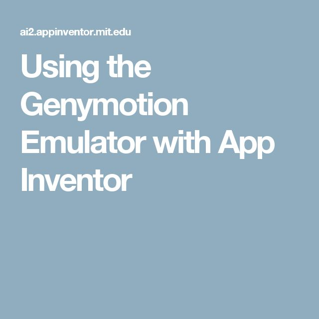 Using the Genymotion Emulator with App Inventor