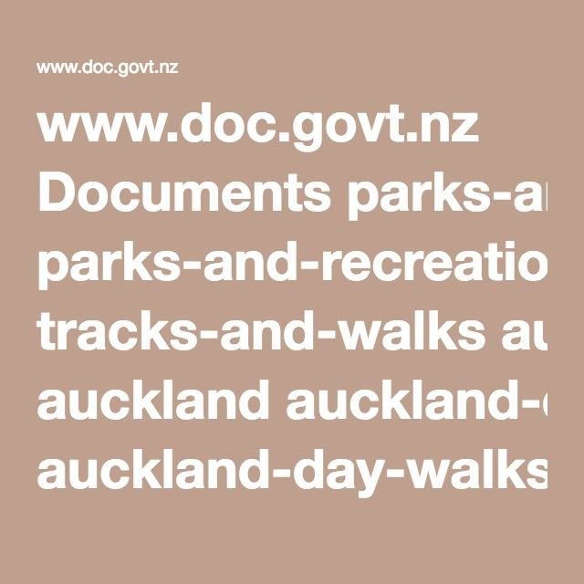 www.doc.govt.nz Documents parks-and-recreation tracks-and-walks auckland auckland-day-walks-brochure.pdf