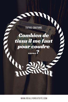 Connaitre le métrage nécessaire pour coudre tout tes projets de couture l Tutos Couture