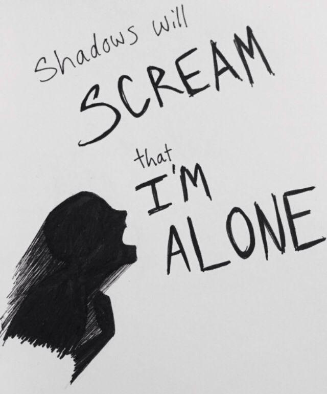 Las sombras gritarán que estoy solo
