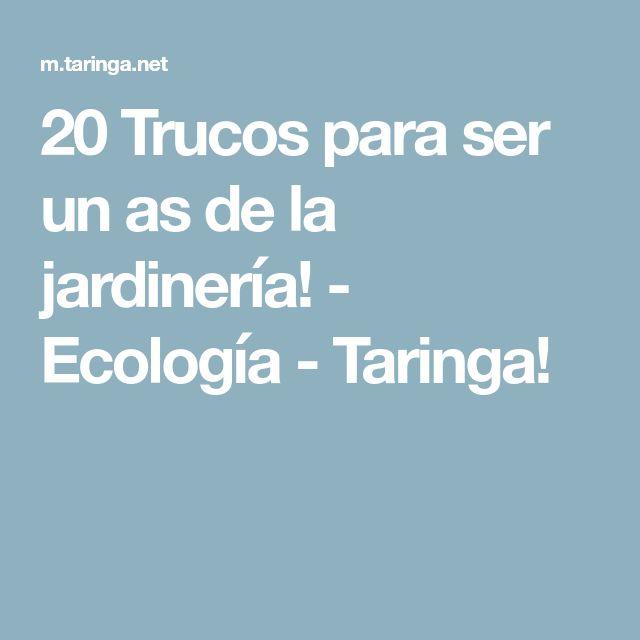 20 Trucos para ser un as de la jardinería! - Ecología - Taringa!