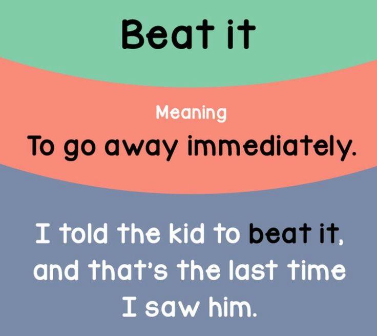 Beat It.