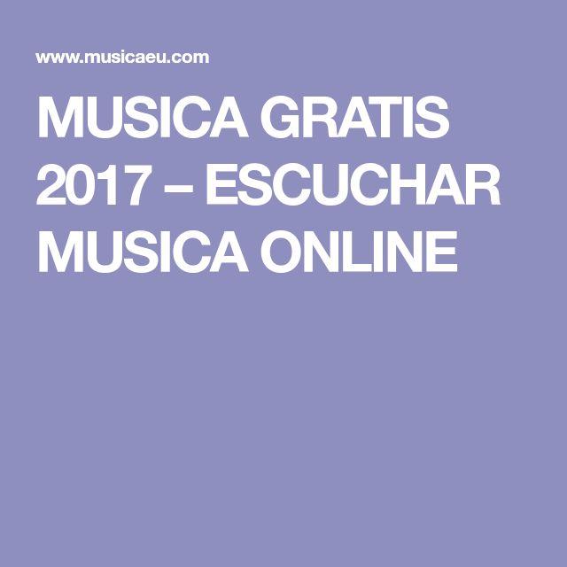 MUSICA GRATIS 2017 – ESCUCHAR MUSICA ONLINE
