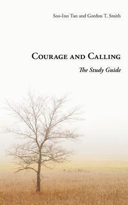 Courage and Calling - Gordon T Smith