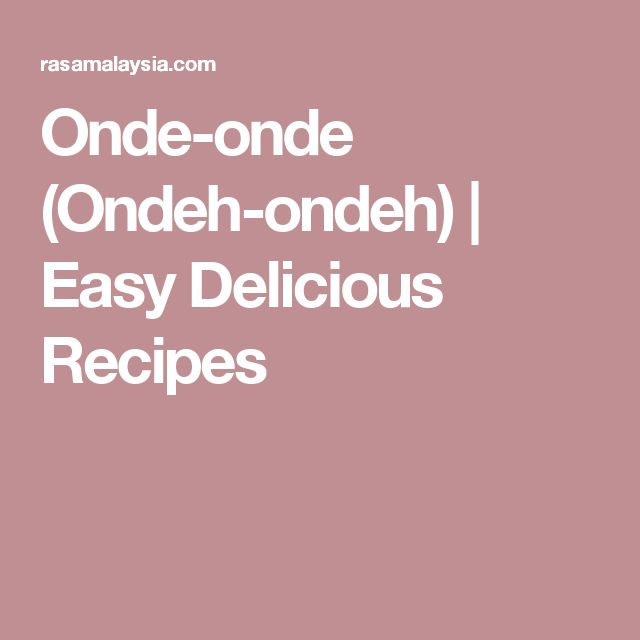 Onde-onde (Ondeh-ondeh) | Easy Delicious Recipes