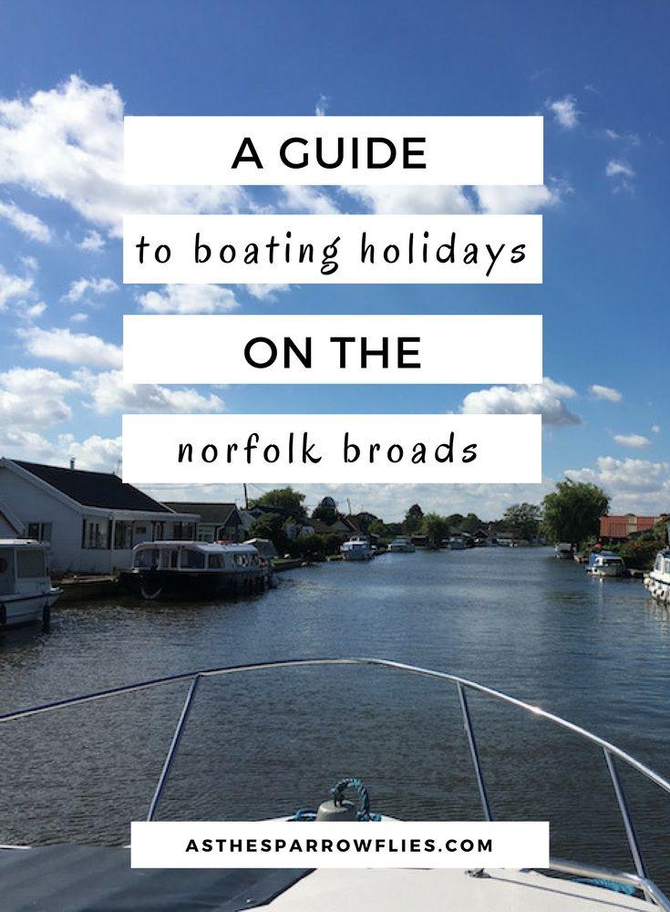 The Norfolk Broads | The UK | Boating Holidays | Travel Tips