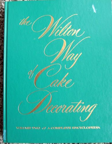 WILTON Way of Cake Decorating Vol 2 1984