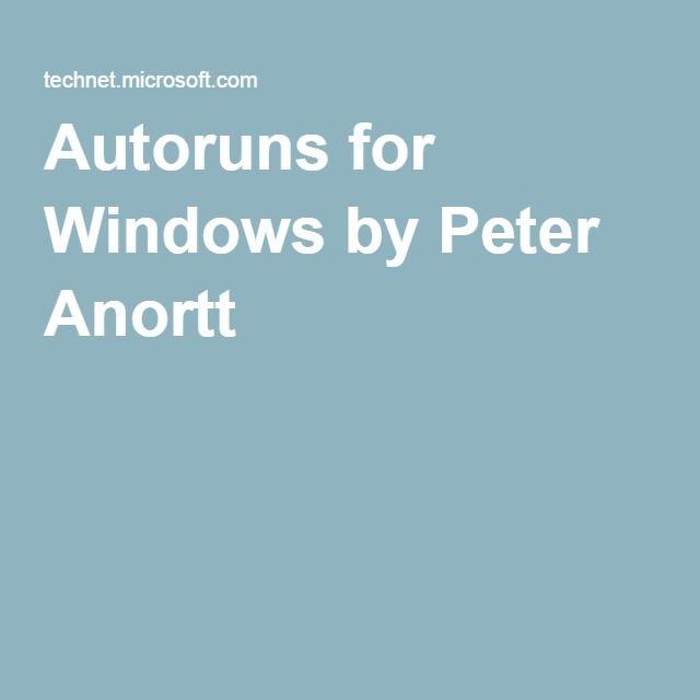 Autoruns for Windows by Peter Anortt