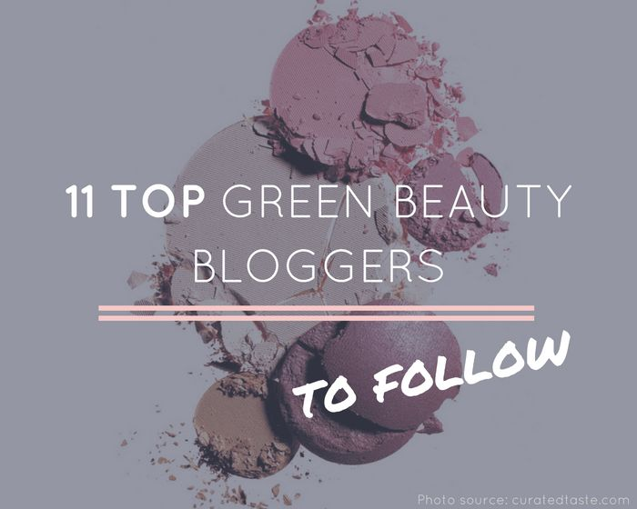 Eleventh Beauty's 11 Top Green Beauty Bloggers to Follow...