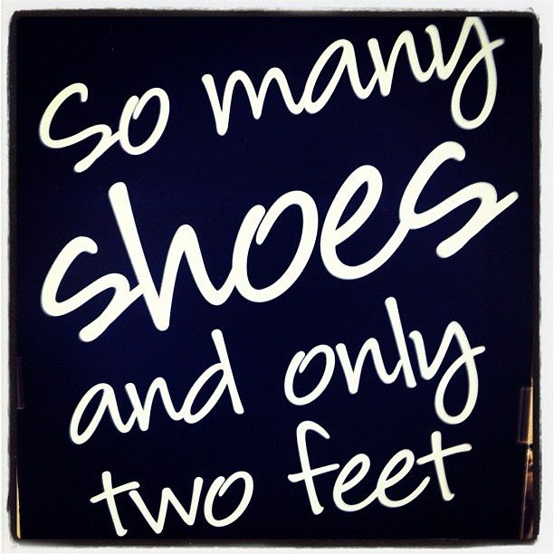 So many shoes and only two feet! #fashion #shoes #quote #miinto  Ha! My husband would like this.....he comments on my closet ALL the time!
