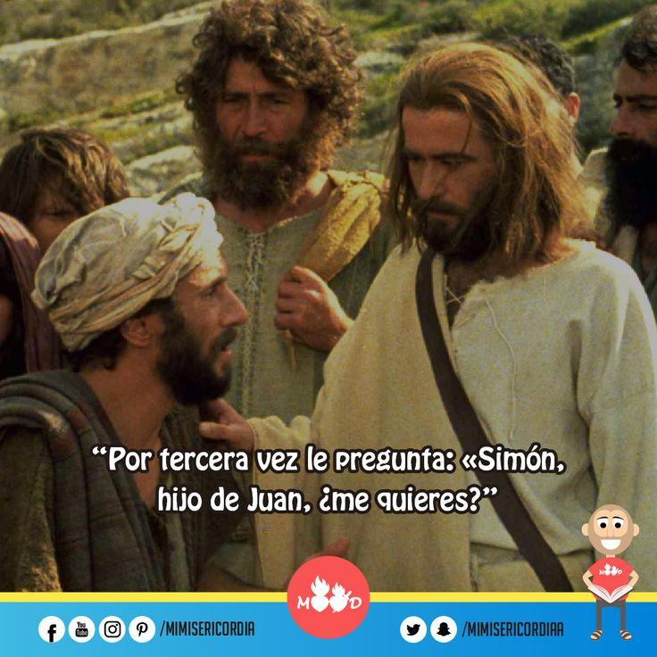 """""""Por tercera vez le pregunta: «Simón, hijo de Juan, ¿me quieres?"""".  (Jn 21, 15-19)"""