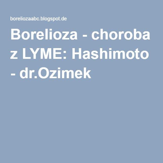 Borelioza - choroba z LYME: Hashimoto - dr.Ozimek
