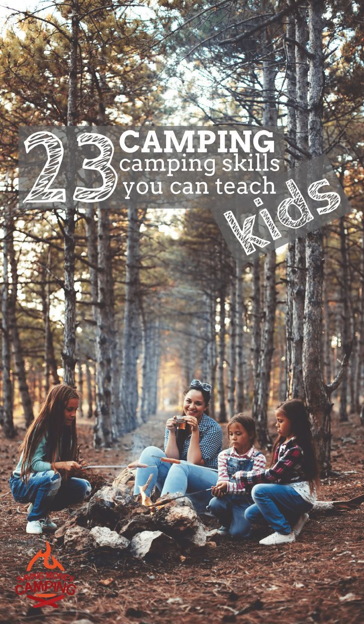 Camping isn't something kids just know how to do. But these 23 skills are camping skills kids can learn, with a little bit of practice! /savemoneycamp/
