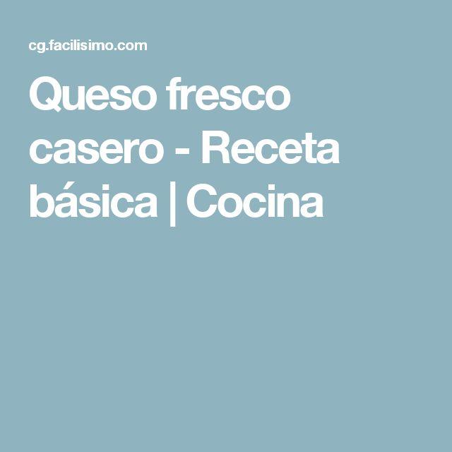 Queso fresco casero - Receta básica | Cocina