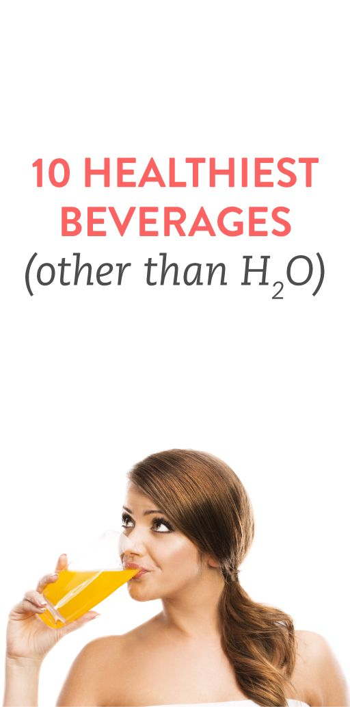 The 10 healthiest beverages other than water