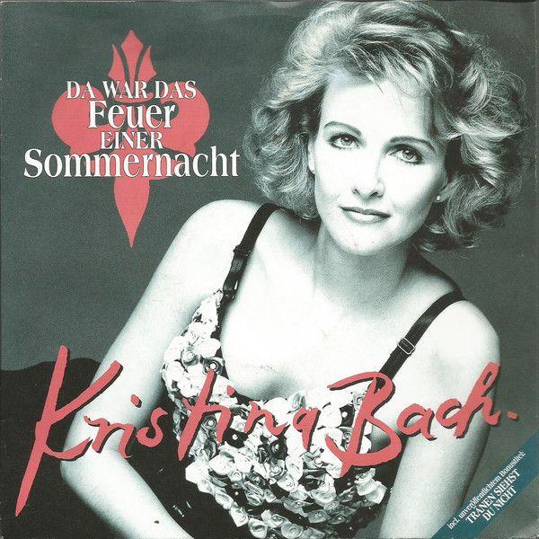 Kristina Bach - Da War Das Feuer Einer Sommernacht at Discogs 1993