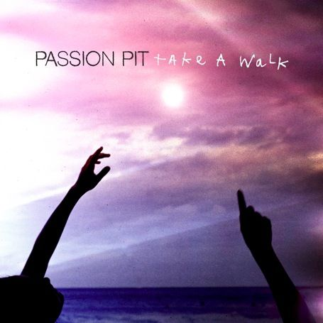 Take a Walk - Passion Pit