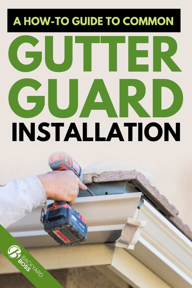 A How To Guide To Common Gutter Guard Installation In 2020 How To Install Gutters Gutter Guard Gutters