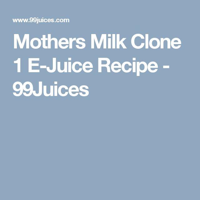 Mothers Milk Clone 1 E-Juice Recipe - 99Juices