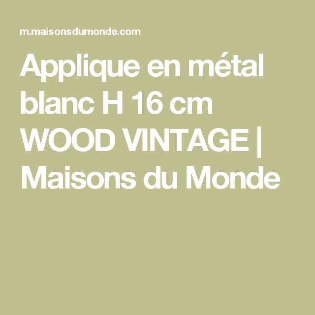 Applique en métal blanc H 16 cm WOOD VINTAGE | Maisons du Monde