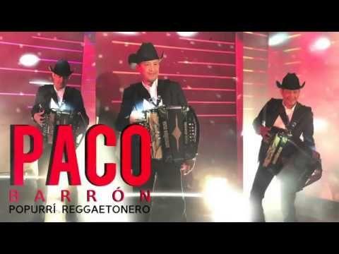 Paco Barrón y sus Norteños Clan - Popurrí Reggaetonero (Video Lyric)