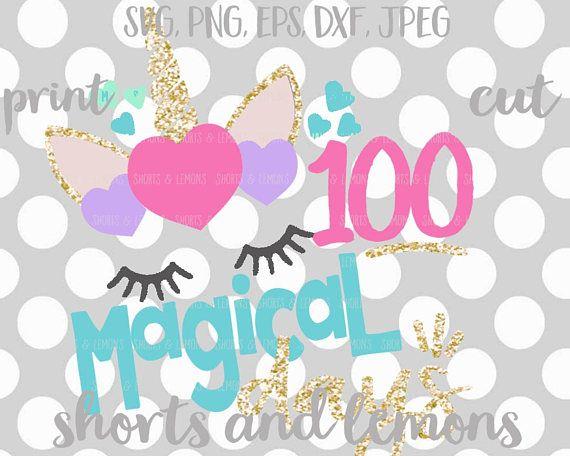 Unicorn Svg 100 Magical Days Svg School 100 Days Svg