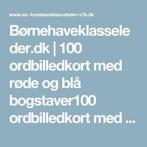 Børnehaveklasseleder.dk | 100 ordbilledkort med røde og blå bogstaver100 ordbilledkort med røde og blå bogstaver - Børnehaveklasseleder.dk
