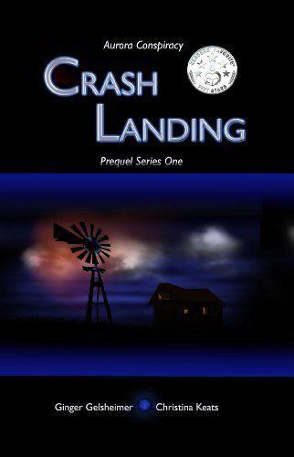 Crash Landing: Aurora Conspiracy Prequel Series - Episode 1 by Ginger Gelsheimer, http://www.amazon.com/dp/B00C9QQBA6/ref=cm_sw_r_pi_dp_Qfsdtb1YVX0S6