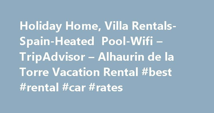 Holiday Home, Villa Rentals-Spain-Heated Pool-Wifi – TripAdvisor – Alhaurin de la Torre Vacation Rental #best #rental #car #rates http://nef2.com/holiday-home-villa-rentals-spain-heated-pool-wifi-tripadvisor-alhaurin-de-la-torre-vacation-rental-best-rental-car-rates/  #villa rental spain # Holiday Home, Villa Rentals-Spain-Heated Pool-Wifi Send to a friend Now Taking 2015 2016 Holiday Reservations. Limited availability. DON T DELAY! BOOK TODAY TO AVOID DISAPPOINTMENT! Secure your 2015 2016…