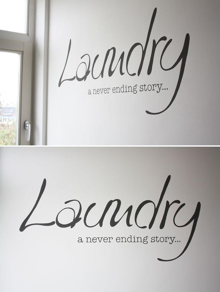 Laundry, a never ending story. Deze tekst heb ik geverfd in mijn washok.