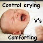 Control Crying v's Comforting