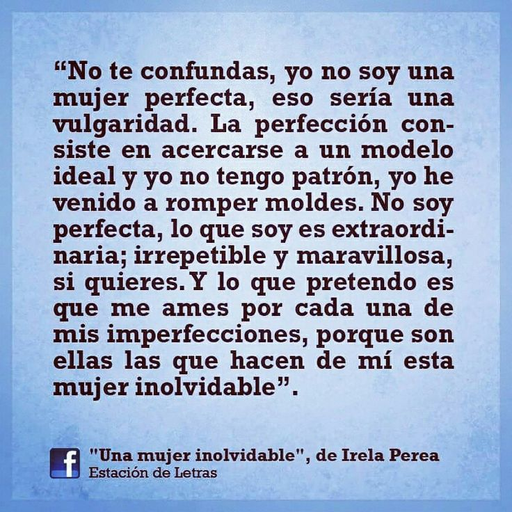 Una mujer inolvidable. #irelaperea #poesía #poemas #amor #autoestima #frases LEÍDO EN: #EstacióndeLetras