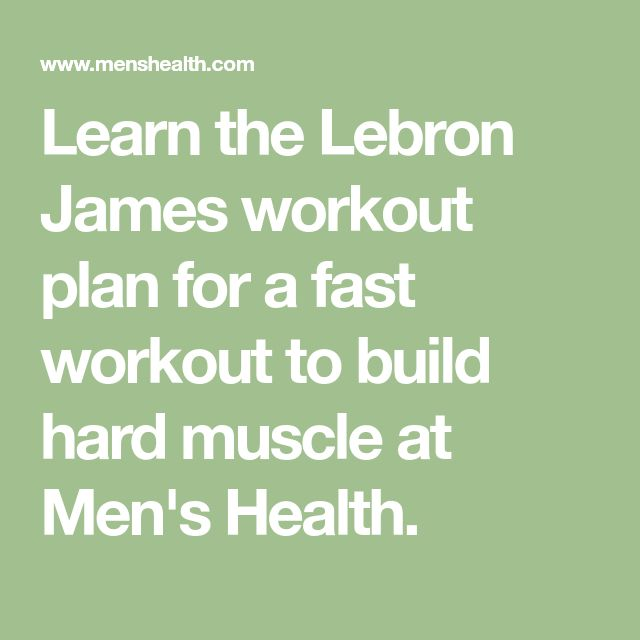 Learn the Lebron James workout plan for a fast workout to build hard muscle at Men's Health.