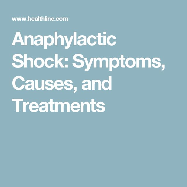 Anaphylactic Shock: Symptoms, Causes, and Treatments