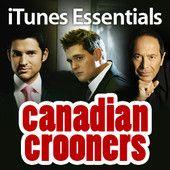 Canadian Crooners The Basics