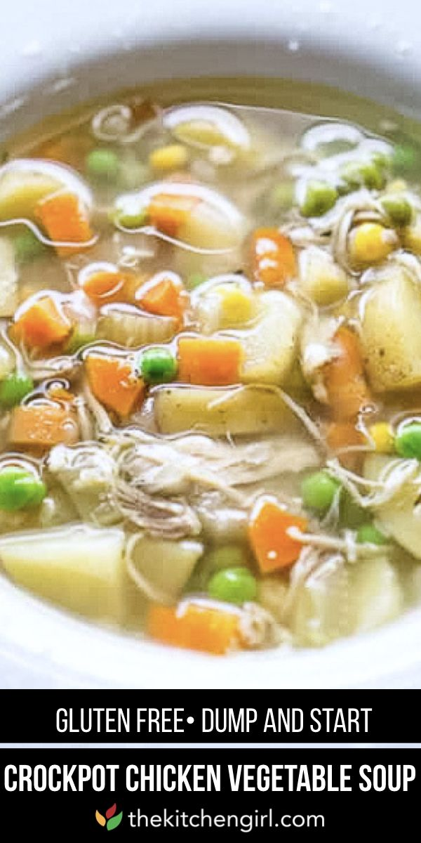Easy Crockpot Chicken Vegetable Soup The Kitchen Girl Recipe In 2020 Vegetable Soup With Chicken Chicken Veggie Soup Chicken Soup Crockpot