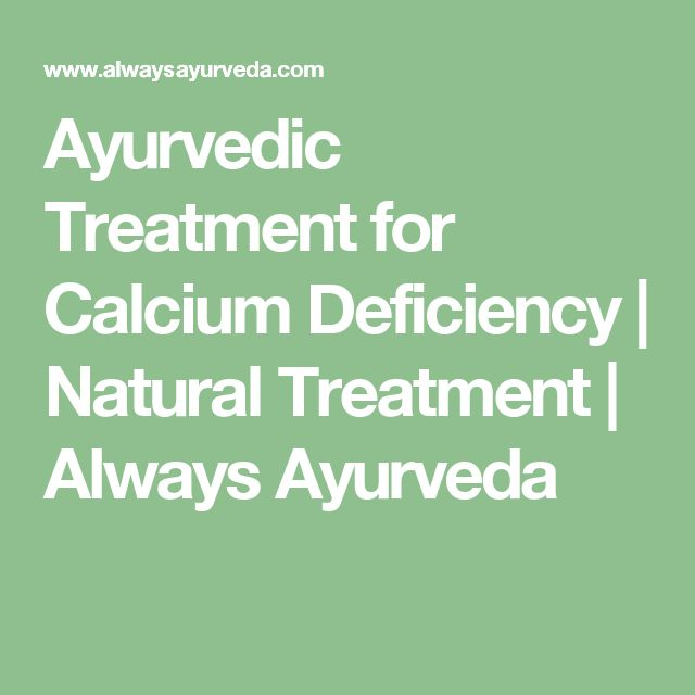 Ayurvedic Treatment for Calcium Deficiency | Natural Treatment | Always Ayurveda