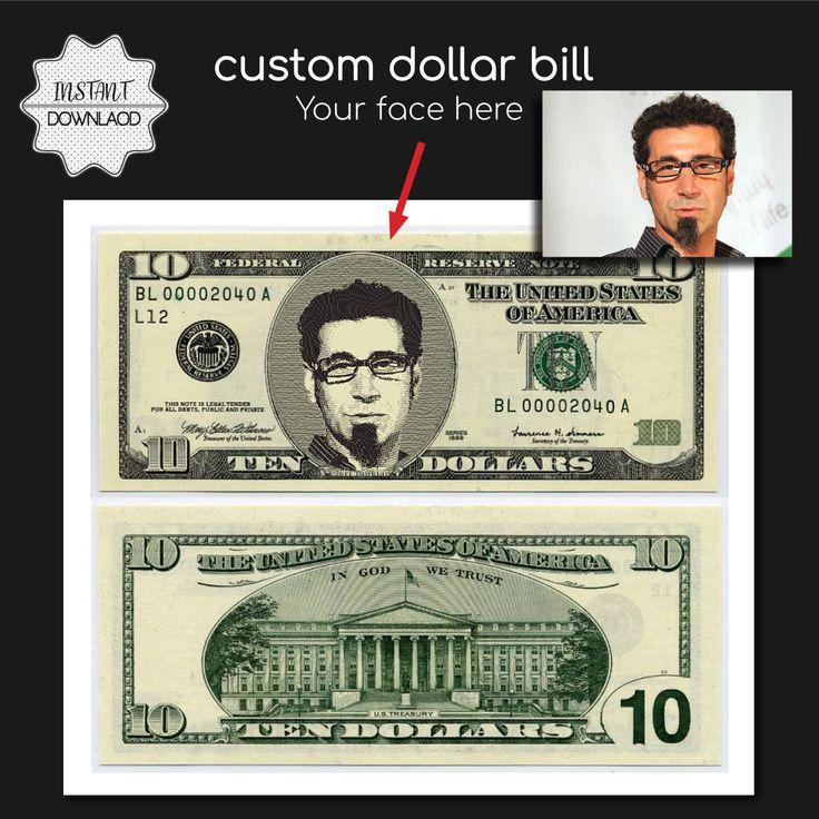 Custom Dollar, Dollar Bill Art, 10 Dollar Bill, Digital Dollar, Your Face on Money, Customized Bucks, Game Money, Game Bucks