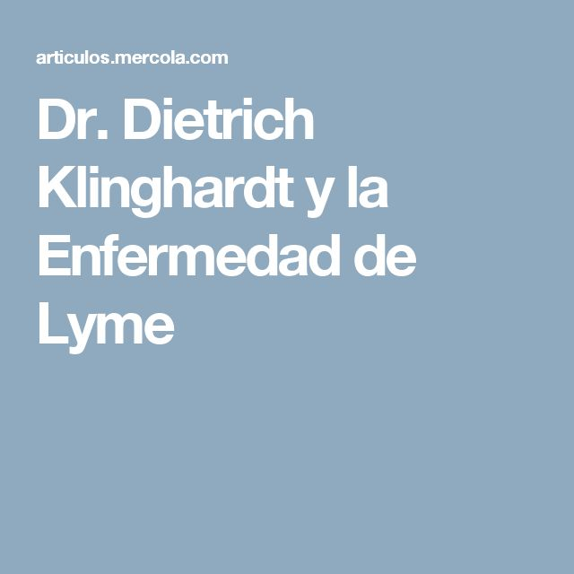 Dr. Dietrich Klinghardt y la Enfermedad de Lyme