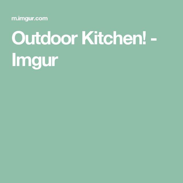 Outdoor Kitchen! - Imgur