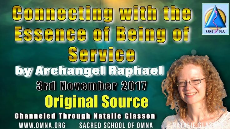 Channeling Connecting with the Essence of Being of Service  by Archangel Raphael Channeled Messages