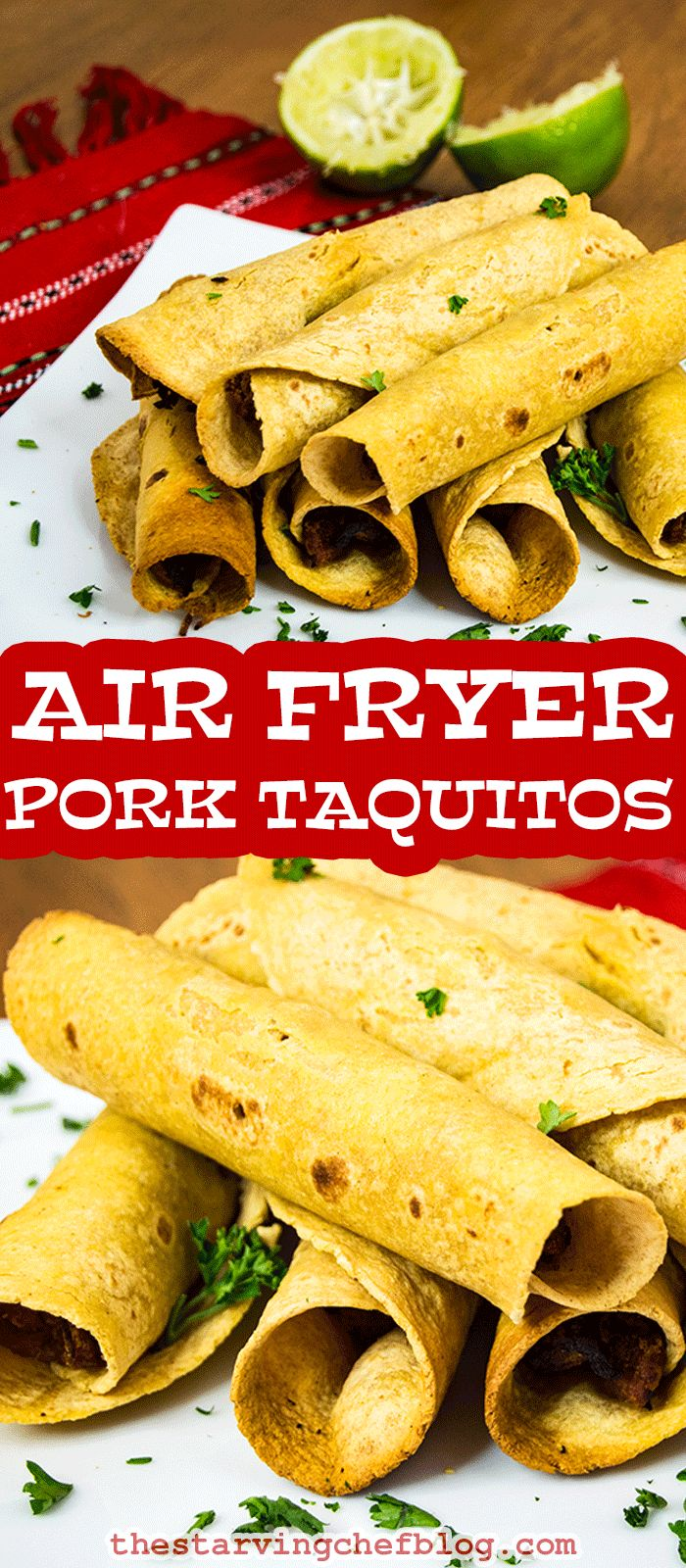 The Starving Chef | Air fryer taquitos with a deliciously crunchy shell!
