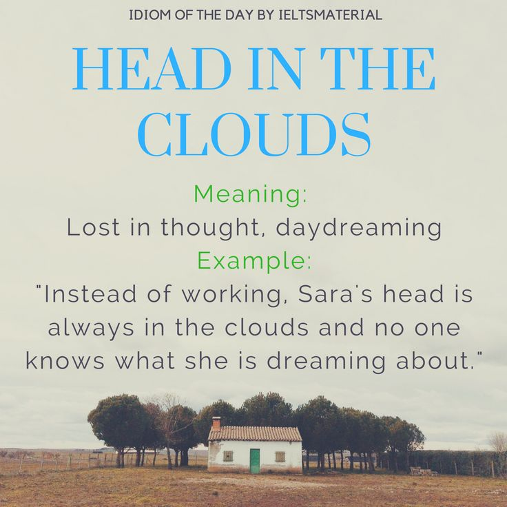 Head In The Clouds – Idiom Of The Day For IELTS