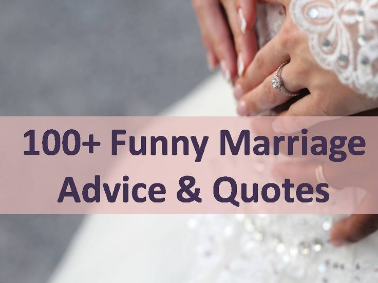 Best collection of '100+ Funny Marriage Advice