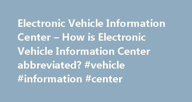 Electronic Vehicle Information Center – How is Electronic Vehicle Information Center abbreviated? #vehicle #information #center http://uganda.nef2.com/electronic-vehicle-information-center-how-is-electronic-vehicle-information-center-abbreviated-vehicle-information-center/  References in periodicals archive ? In addition to the standard features on Chrysler Sebring and Chrysler Touring models, the Chrysler Limited includes two-tone leather seats and leather shift knob, premium Boston…
